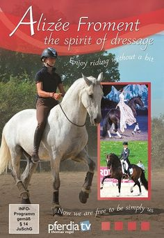 The Spirit of Dressage with Alizée Froment: Enjoy Riding Without a Bit