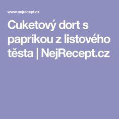 Cuketový dort s paprikou z listového těsta | NejRecept.cz