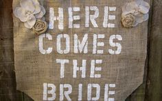 cute sign here comes the bride