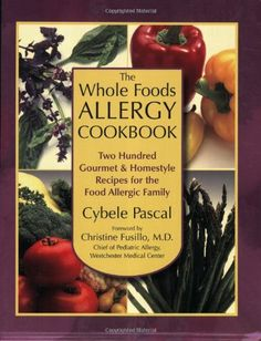 The Whole Foods Allergy Cookbook: Two Hundred Gourmet & Homestyle Recipes for the Food Allergic Family - http://goodvibeorganics.com/the-whole-foods-allergy-cookbook-two-hundred-gourmet-homestyle-recipes-for-the-food-allergic-family/