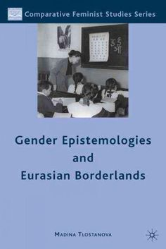 Gender Epistemologies and Eurasian Borderlands