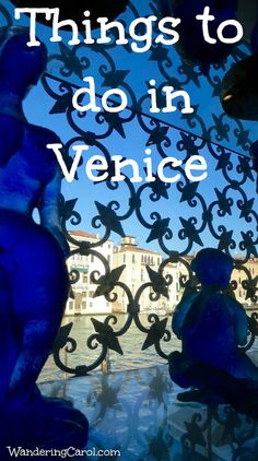 Rain for shine, there are so many things to do in Venice. Read more to find out the best ways to enjoy Venice, Italy. http://wanderingcarol.com/what-to-do-in-venice/