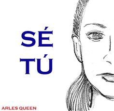 Sé tú... Be yourself