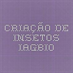 Criação de insetos - Iagbio para controle de pragas