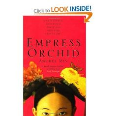 Empress Orchid - I want to read this... Apparently if you liked Memoirs of a Geisha, you'll like this!