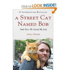 "A Street Cat Named Bob: And How He Saved My Life is our Director Christy Bondy's pic for this month....""a heart-warming story about a street performer who had lost his way and found new meaning when a street cat showed up on his doorstep looking for love and compassion. Both Bob and his owner saved each other in this touching tale."""
