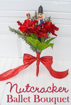 DIY Nutcracker Ballet Bouquet - This bouquet is perfect to create for anyone performing in The Nutcracker. It can be adapted to any performance.