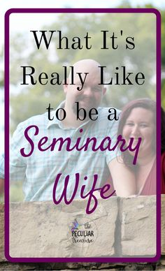 The Peculiar Treasure: Seminary Wife Life: The Blessings and the Challenges