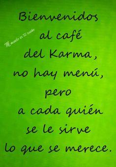 El café del Karma.