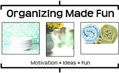 Organizing Made Fun - Christian mom with some good ideas