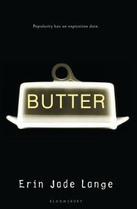 """Butter by Erin Lange (our copy has a bright yellow cover!) A boy everyone calls """"Butter"""" is about to make Scottsdale High history. He's going to eat himself to death live on the Internet – and everyone will watch."""