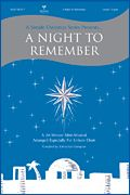 A Night to Remember A Simple Christmas Series Arranger: Johnathan Crumpton Rejoice with this simple, yet so powerful Christmas musical from ...
