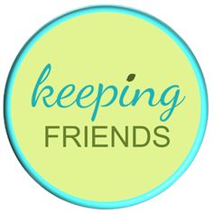 Keeping Friends It will help though problems with friends.