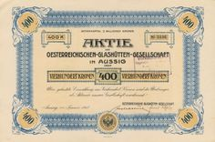 Oesterreichischen-Glashűtten-Gesellschaft (Společnost rakouských sklářských hutí v Ústí). Akcie na 400 Korun. Aussig (Ústí nad Labem), 1917.