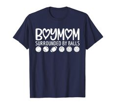 Sports Mom T-Shirt Always Surrounded by Balls  5050 CottonPoly Unisex T Shirt Soft and Comfy High Quality T Shirt  Made in America