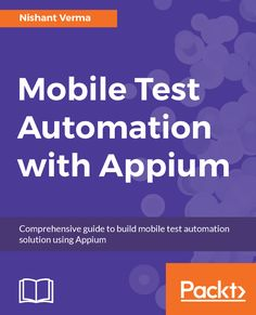 Mobile Test Automation with Appium from Packt