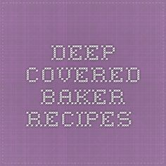 Deep Covered Baker Recipes
