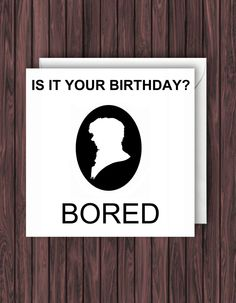 BORED. Sherlock, Funny, Humour. Birthday, Greeting Card by TheDandyLionDesigns on Etsy
