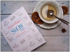 Setna strona - blog literacki: Slow life. Zwolnij i zacznij żyć - Joanna Glogaza