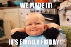 Get your laugh on to 27 Super Funny Baby Memes! Funny Friday Memes, Funny Baby Memes, Its Friday Quotes, Funny Babies, Funny Kids, Its Friday Meme, Happy Friday Humour, Funny Pranks, Def Not