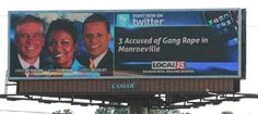 hilariously unfortunate ad placements - Billboard advertising a 3 members of a local news crew next to an example of the news you can receive through accused of gang rape in Monroeville Funny Ads, Funny Signs, Funny Humor, Advertising Fails, Funny Billboards, Newscaster, Billboard Signs, Design Fails, Marketing