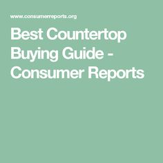 Best Countertop Buying Guide - Consumer Reports