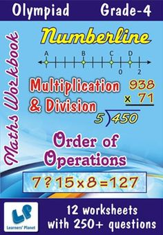 GRADE-4-OLYMPIAD-MATH-MULTIPL-DIV,NUMBERLINE,ORDER-OPER-WB This workbook contains printable worksheets on Multiplication & Division, Numberline and Order of Operations for Grade 4 students.  There are total 12 worksheets with 250+ questions.  Pattern of questions : Multiple Choice Questions…    PRICE :- RS.149.00 -