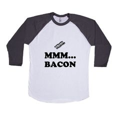 Mmm Bacon Breakfast Bacon And Eggs Hungry Hunger Food Foods Eating Funny Eat SGAL6 Baseball Longsleeve Tee