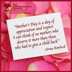 Bereaved Mothers Quote from Erma Bombeck Mothers Grief over the loss of a child… Depression Love, I Miss My Daughter, Loss Of Mother, Infant Loss Awareness, Missing My Son, Grieving Mother, Child Loss, Mothers Day Quotes, Losing A Child