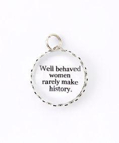 Silver 'Well Behaved Women' Bubble Charm #zulily #zulilyfinds