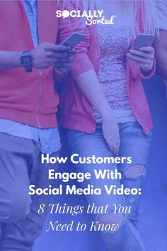 How Customers Engage with Social Media Video: 8 Things You Need to Know #videomarketing #socialvideo #infographic #socialmedia