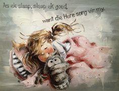Rache Gerber - As ek slaap slaap ek goed want die Here sorg vir my Scripture Quotes, Bible Verses, Scriptures, Afrikaanse Quotes, Goeie Nag, Good Night Moon, Bible For Kids, Baby Quotes, My Emotions