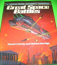 GREAT SPACE BATTLES BY STEWART COWLEY AND CHARLES HERRIDGE 1979 HARDCOVER http://www.ebay.com/itm/GREAT-SPACE-BATTLES-STEWART-COWLEY-AND-CHARLES-HERRIDGE-1979-HARDCOVER-/170853519909