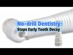 No-drill Dentistry: Stops Early Tooth Decay www.q1dental.com.au