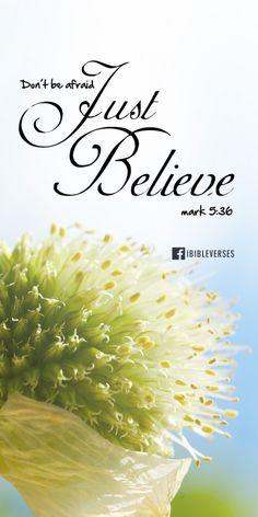 Just Believe #Bible #Faith