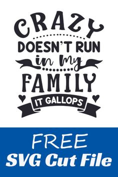 Does this describe your family? Crazy doesn't run in my family, it gallops. This would be a perfect shirt or sign to make for yourself or as a gift for a family member. Grab your free SVG cut file today. Source by diehlkatiel Look t-shirt Family Humor, Family Quotes, Family Family, Cricut Vinyl, Svg Files For Cricut, Cricut Air, Look T Shirt, Scrapbook Titles, Vinyl Quotes
