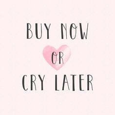 Buy now or cry later good stuff di 2019 инстаграм, разное, dan сайт. Motivacional Quotes, Bag Quotes, Pink Quotes, Short Quotes, Online Shopping Quotes, Shopping Apps, Happy Shopping, Small Business Quotes, Jewelry Quotes