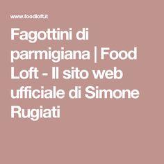 Fagottini di parmigiana | Food Loft - Il sito web ufficiale di Simone Rugiati