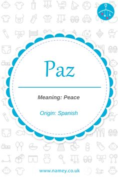 The Spanish baby boy Paz  translates preciously to mean peace in English. While Paz isn't officially a name in Spanish, it does have a strong meaning and makes a unique baby name option that's striking and memorable and can also be unisex.