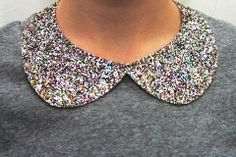 I've been seeing lots of Peter Pan collars on clothes lately.  And lots of glitter.  Refinery29 combines the two with a tutorial telling how to make a glittered Peter Pan collar.  Oh my!  There's no sewing required to complete this project, though you could create your own collar from scratch if you can't find one at a thrift store