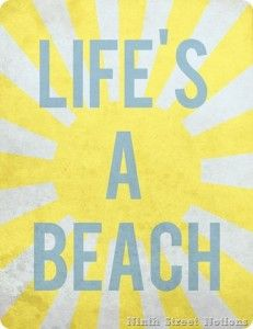 Life's a beach: FREE printable