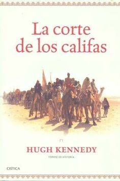 CORTE DE LOS CALIFAS  HUGH KENNEDY  SIGMARLIBROS