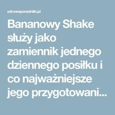 Bananowy Shake służy jako zamiennikjednego dziennego posiłkui co najważniejsze jego przygotowanie nie zajmie Ci dużo czasu. Ten wspaniały napój dostarczy Twojemu organizmowi odpowiednich składników odżywczychi będzie stymulować rozpad tłuszczów. Banany są doskonałymi owocamiprzyczyniającymi się do utraty Food And Drink, Drinks, Shake, Beverages, Smoothie, Drink, Beverage, Cocktail, Cocktails