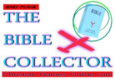 Christian Games Online: Baby Plane - The Bible Collector (2018) Bible related Game