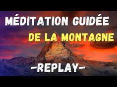 REPLAY : Méditation de la montagne - YouTube