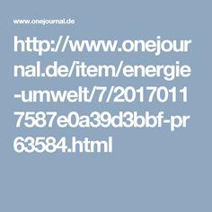 http://www.onejournal.de/item/energie-umwelt/7/20170117587e0a39d3bbf-pr63584.html
