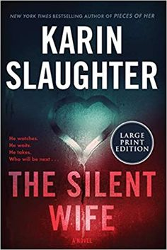 Amazon.com: The Silent Wife: A Novel (Will Trent) (9780062999160): Slaughter, Karin: Books