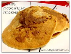 Low-Carb Protein Flax Pancakes - A low carb pancake recipe made with flaxseeds, eggs, vanilla, baking powder, and whey protein powder.  Great with sugar free pancake syrup, peanut butter, or almond butter.