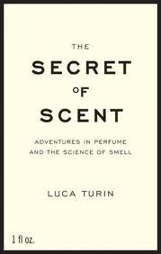 The Secrets of Scent.