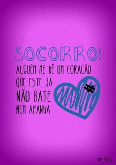 Por favor, uma emoção pequena, Qualquer coisa, Qualquer coisa que se sinta, Tem tantos sentimentos, deve ter algum que sirva... Arnaldo Antunes ♥